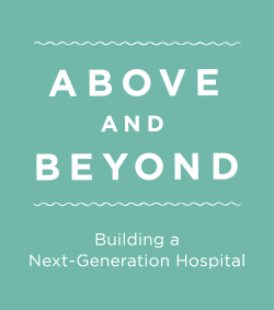 Above and Beyond - Building a next generation hospital
